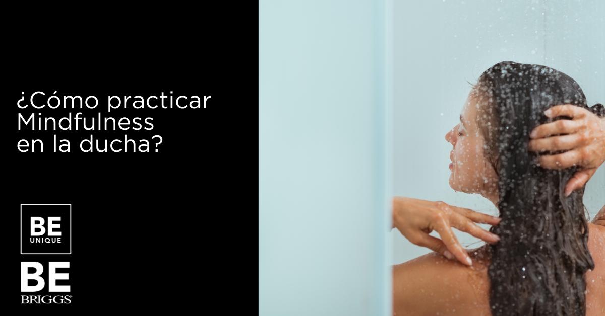 ¿Cómo practicar mindfulness en la ducha?